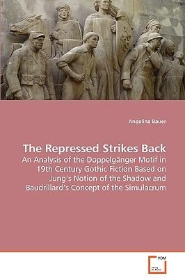 The Repressed Strikes Back (Paperback): Angelina Bauer