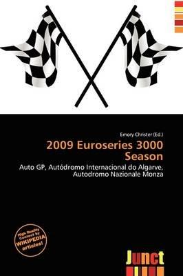 2009 Euroseries 3000 Season (Paperback): Emory Christer