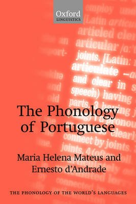 The Phonology of Portuguese (Paperback): Maria Helena Mateus, Ernesto D'Andrade