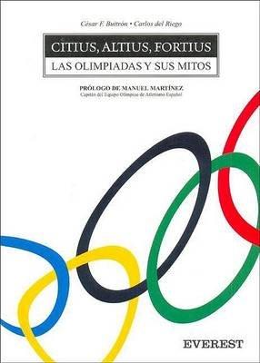 Citius, Altius, Fortius Las Olimpiadas y Sus Mitos (English, Spanish, Paperback): Cesar F Buitron, Carlos Del Riego