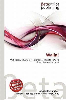 Walla! (Paperback): Lambert M. Surhone, Mariam T. Tennoe, Susan F. Henssonow