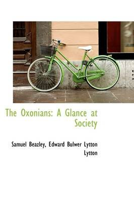 The Oxonians - A Glance at Society (Hardcover): Samuel Beazley