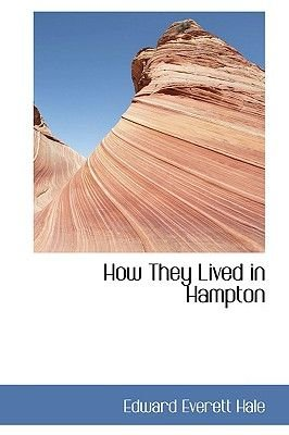 How They Lived in Hampton (Hardcover): Edward Everett Hale