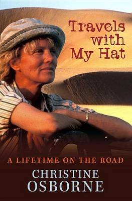 Travels with My Hat - A Lifetime on the Road (Electronic book text): Christine Osborne