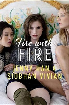 Fire with Fire (Electronic book text): Jenny Han, Siobhan Vivian