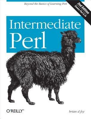 Intermediate Perl (Electronic book text, 2nd ed.): Randal L. Schwartz, Brian D. Foy, Tom Phoenix