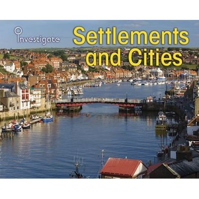Settlements and Cities (Paperback): Neil Morris