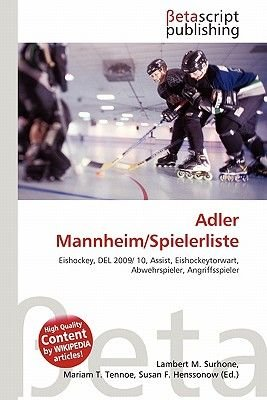 Adler Mannheim/Spielerliste (English, German, Paperback): Lambert M. Surhone, Mariam T. Tennoe, Susan F. Henssonow