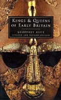 Kings and Queens of Early Britain (Paperback, New edition): Geoffrey Ashe