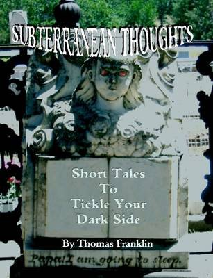 Subterranean Thoughts (Paperback): Thomas Franklin