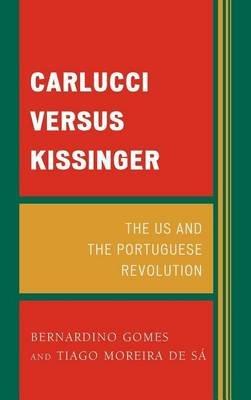 Carlucci Versus Kissinger (Electronic book text): Bernardino Gomes