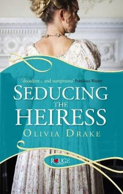 Seducing the Heiress: A Rouge Regency Romance (Electronic book text): Olivia Drake