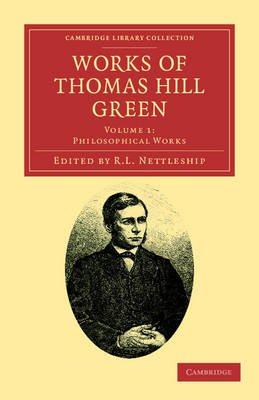 Works of Thomas Hill Green (Paperback): Thomas Hill Green