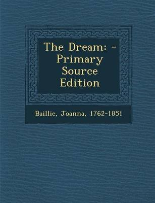 The Dream - - Primary Source Edition (Paperback): Joanna Baillie