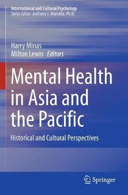 Mental Health in Asia and the Pacific - Historical and Cultural Perspectives (Paperback, 1st ed. 2017): Milton Lewis, Harry...