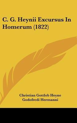 C. G. Heynii Excursus In Homerum (1822) (English, Latin, Hardcover): Christian Gottlob Heyne