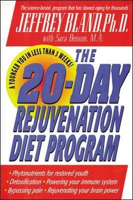 The 20-Day Rejuvenation Diet Program (Paperback, New edition): Jeffrey Bland