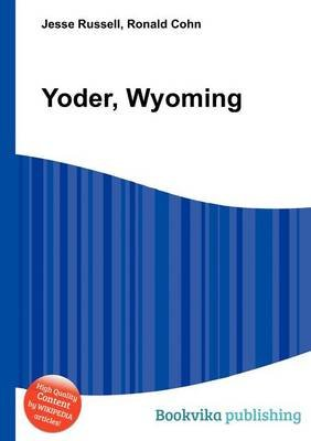 Yoder, Wyoming (Paperback): Jesse Russell, Ronald Cohn