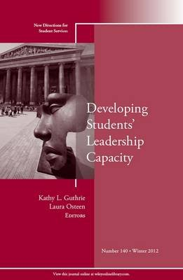 Developing Students Leadership Capacity Winter 2012 - New Directions for Student Services (Paperback): Student Services (SS)