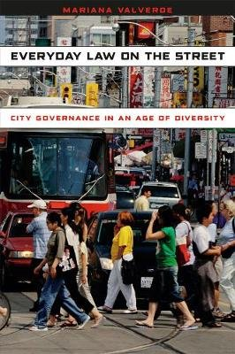 Everyday Law on the Street - City Governance in an Age of Diversity (Paperback, New): Mariana Valverde