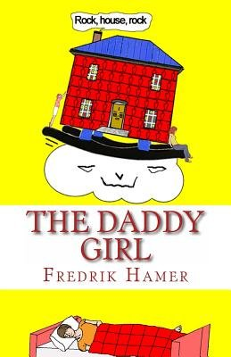 The Daddy Girl (Paperback): Fredrik Hamer