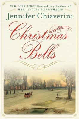 Christmas Bells (Large print, Hardcover, large type edition): Jennifer Chiaverini