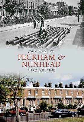 Peckham & Nunhead Through Time (Paperback): John D Beasley
