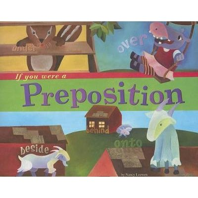 If You Were a Preposition (Paperback): Nancy Loewen