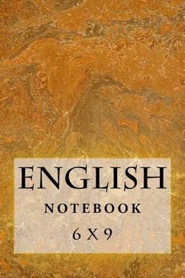 English Notebook - 6 X 9 (Paperback): Richard B Foster