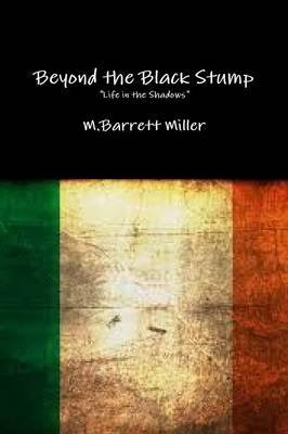 Beyond the Black Stump (Paperback): M. Barrett Miller