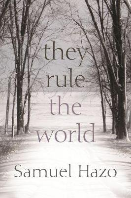 They Rule the World (Electronic book text): Samuel Hazo