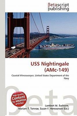 USS Nightingale (AMC-149) (Paperback): Lambert M. Surhone, Mariam T. Tennoe, Susan F. Henssonow