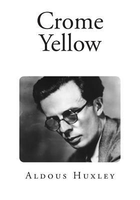 Crome Yellow (Paperback): Aldous Huxley