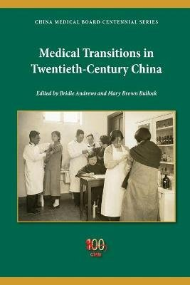 Medical Transitions in Twentieth-Century China (Book):