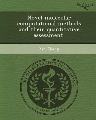 Novel Molecular Computational Methods and Their Quantitative Assessment (Paperback): Xin Zhang