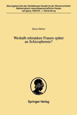 Weshalb Erkranken Frauen Spater an Schizophrenie? (German, Paperback): Heinz Hafner