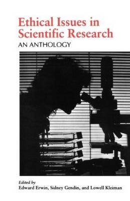 Ethical Issues in Scientific Research - An Anthology (Paperback): Edward Erwin, Sidney Gendin, Lowell Kleiman