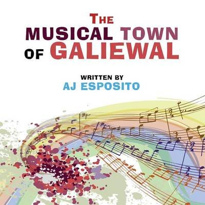 The Musical Town of Galiewal (Paperback): Aj Esposito