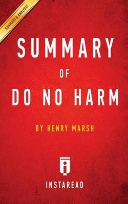 Summary of Do No Harm - By Henry Marsh - Includes Analysis (Paperback): Instaread Summaries