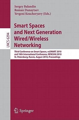 Smart Spaces and Next Generation Wired/Wireless Networking - Third Conference on Smart Spaces, ruSMART 2010, and 10th...