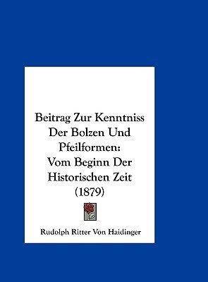 Beitrag Zur Kenntniss Der Bolzen Und Pfeilformen - Vom Beginn Der Historischen Zeit (1879) (English, German, Hardcover):...