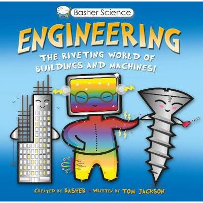 Basher Science: Engineering - Machines and Buildings (Paperback, Main Market Ed.): Tom Jackson, Mary Budzik