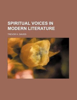 Spiritual Voices in Modern Literature (Paperback): Trevor H Davies