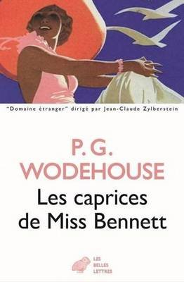 Les Caprices de Miss Bennett (English, French, Paperback): P.G. Wodehouse