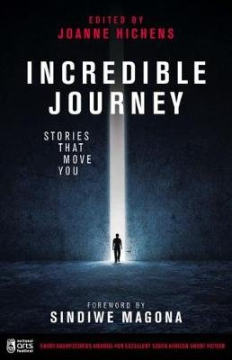Incredible journey - short.sharp.stories anthology (Paperback): Joanne Hichens