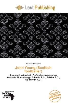 John Young (Scottish Footballer) (Paperback): Nuadha Trev