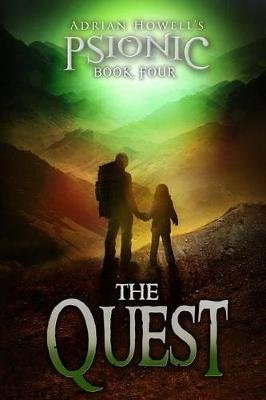 Psionic Book Four - The Quest (Paperback): Adrian Howell