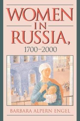 Women in Russia, 1700-2000 (Paperback): Barbara Alpern Engel