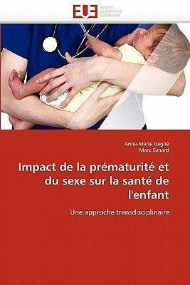 Impact de la Prematurite Et Du Sexe Sur La Sante de L''Enfant (French, Paperback): Collectif