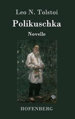 Polikuschka (German, Hardcover): Leon Tolstoi